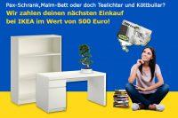 Teilnehmen und Ikea-Gutschein im Wert von 500€ gewinnen!